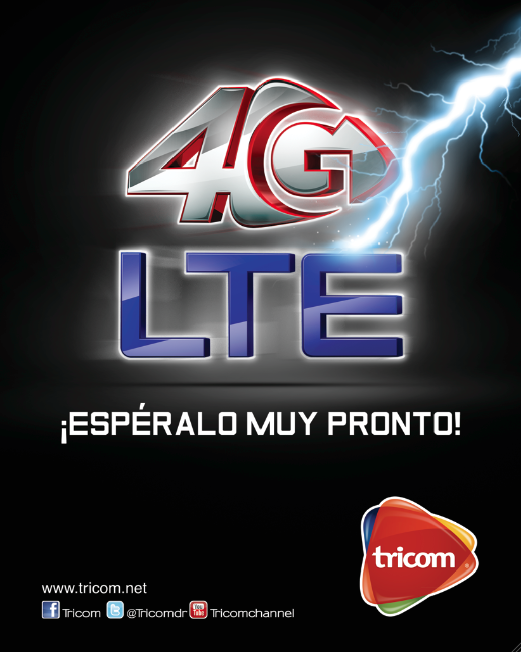 """Tricom: 4G LTE  """"Esperalo MuyPronto"""""""